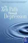 The Zen Path Through Depression (Plus) - Philip Martin