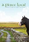 A Fierce Local: Memoirs of My Love Affair with Ireland - Harvey Gould