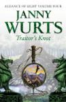 Traitor's Knot (Wars of Light & Shadow #7; Arc 3 - Alliance of Light, #4) - Janny Wurts