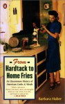 From Hardtack to Homefries: An Uncommon History of American Cooks and Meals - Barbara Haber