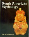 South American Mythology - Harold Osborne
