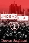 Undead L.A. 1 - Devan Sagliani