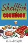Shellfish Cookbook - A.D. Livingston