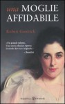Una moglie affidabile - Robert Goolrick, Enrica Budetta