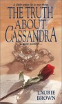 The Truth About Cassandra - Laurie Brown