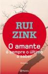 O Amante é Sempre o Último a Saber - Rui Zink