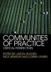 Communities of Practice: Critical Perspectives - Jason Hughes, Nick Jewson, Lorna Unwin