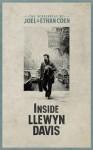 Inside Llewyn Davis: The Illustrated Screenplay with Lyrics Introduction by Elijah Wald and a conversation with T Bone Burnett - Joel Coen, Ethan Coen