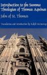 Intro Summa Theologiae Thomas Aquinas: John Of St. Thomas - John of St. Thomas, Ralph McInerny, John Poinsot