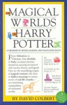 Magical Worlds Of Harry Potter: A Treasury Of Myths, Legends, And Fascinating Facts - David Colbert