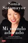 Mi mundo adorado (Spanish Edition) - Sonia Sotomayor
