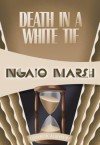 Death in a White Tie: Inspector Roderick Alleyn #7 - Ngaio Marsh