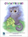 Character Links: Stories and Activities for Teaching Children about Character - Beverly Cory, Margaret S. Prien, Kaja Re Bane