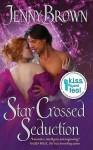 Star Crossed Seduction - Jenny Brown