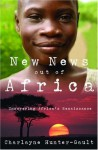 New News Out of Africa: Uncovering Africa's Renaissance - Charlayne Hunter-Gault