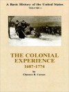 Vol. 1, a Basic History of the United States: The Colonial Experience, 1607-1774 - Clarence B. Carson, Mary Woods