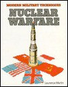 Nuclear Warfare (Modern Military Techniques) - Laurence W. Martin, Tony Gibbons, Peter Sarson