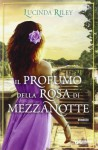 Il profumo della rosa di mezzanotte (Perfect Paperback) - Lucinda Riley, Lisa Maldera