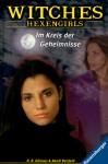 Im Kreis der Geheimnisse (Witches: Hexengirls, #5) - H.B. Gilmour, Randi Reisfeld, Karlheinz Dürr