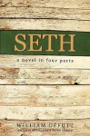 Seth: A Novel in Four Parts - William M. Offutt