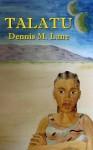 Talatu - Dennis M. Lane