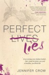 Perfect Lies: Overcoming Nine Hidden Beliefs That Stand Between You and a Healthy, Joy-Filled Life - Jennifer Crow