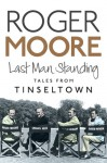 Last Man Standing: Tales from Tinseltown - Roger Moore
