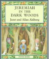 Jeremiah in the Dark Woods - Janet Ahlberg, Allan Ahlberg
