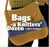 Bags: A Knitter's Dozen - Elaine Rowley, Alexis Yiorgos Xenakis, Mike Winkleman