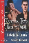 Custom Toys Made to Order [Sexually Awkward 1] - Gabrielle Evans