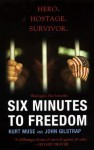 Six Minutes To Freedom - John Gilstrap, Kurt Muse