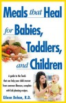 Meals That Heal for Babies and Toddlers - Eileen Behan