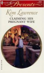 Claiming His Pregnant Wife - Kim Lawrence