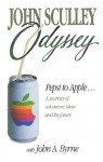 Odyssey: Pepsi to Apple : A Journey of Adventure, Ideas, and the Future - John Sculley, John A. Byrne