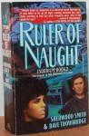 Ruler of Naught - Sherwood Smith, Dave Trowbridge