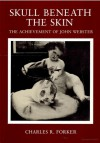 Skull Beneath the Skin: The Achievement of John Webster - Charles R. Forker