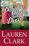 Dancing Naked in Dixie - Lauren Clark