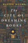 The City of Dreaming Books - Walter Moers, John Brownjohn