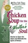 Chicken Soup for the Writer's Soul: Stories to Open the Heart and Rekindle the Spirit of Writers - Jack Canfield