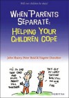 When Parents Separate: Helping Your Children Cope - John Sharry