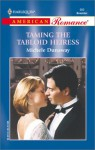 Taming the Tabloid Heiress (Harlequin American Romance, #900) - Michele Dunaway