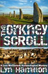 The Orkney Scroll (Lara McClintoch Archaeological Mysteries) - Lyn Hamilton
