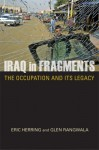 Iraq in Fragments: The Occupation and It's Legacy - Eric Herring, Glen Rangwala