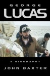George Lucas: A Biography (Text Only Edition) - John Baxter