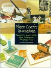 Photo Crafts Sourcebook: Projects and Ideas for Making Photos Fun - Laurie Klein, Livia McRee