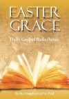 Easter Grace: Daily Gospel Reflections - Daughters of St. Paul, FSP Maria Grace Dateno, Marianne Lorraine Trouvé