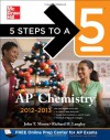 5 Steps to a 5 AP Chemistry, 2012-2013 Edition (5 Steps to a 5 on the Advanced Placement Examinations Series) - Richard H. Langley, John Moore