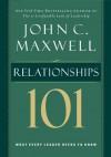 Relationships 101 (Maxwell, John C.) - John Maxwell