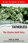 Father To The Fatherless: The Charles Mulli Story - Paul H. Boge, Bruce Wilkinson