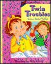 Twin Troubles - Beth Pfeffer, Abby Carter, Beth Pfeffer